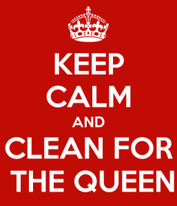 keep-calm-and-clean-for-the-queen[1]